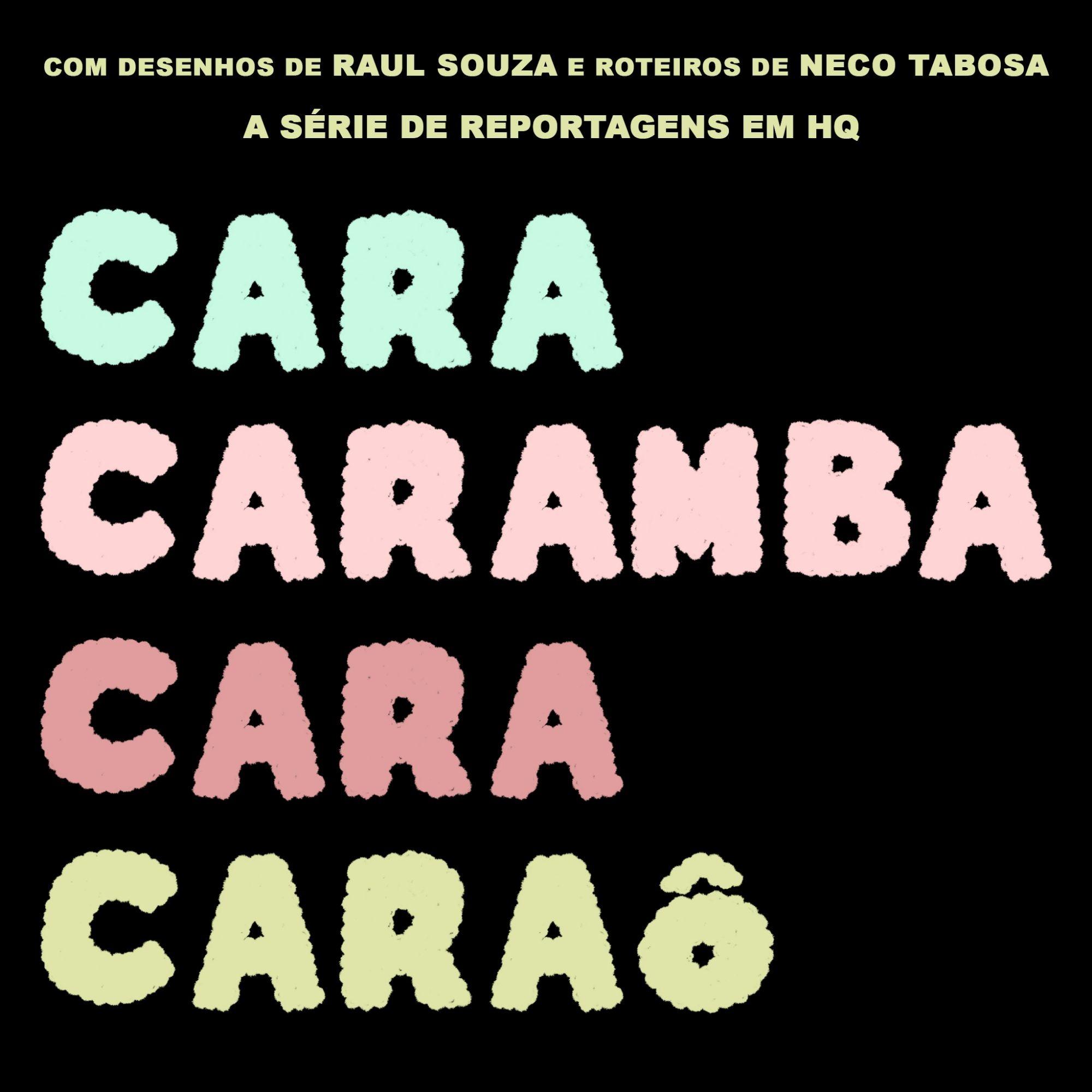 Copy of Cara caramba cara caraô - Capítulo 4
